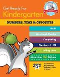 Get Ready for Kindergarten Numbers Time & Opposites 251 Fun Exercises for Mastering Skills for Success in School
