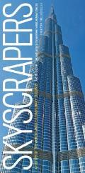 Skyscrapers A History of the Worlds Most Extraordinary Buildings Revised & Updated