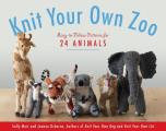 Knit Your Own Zoo Easy to Follow Patterns for 24 Animals