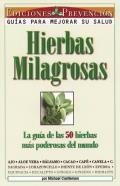Hierbas Milagrosas: La Guia de Las 50 Hierbas Mas Poderosas del Mundo