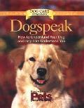 Dogspeak How to Understand Your Dog & Help Him Understand You
