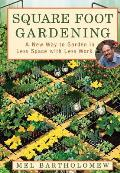 Square Foot Gardening A New Way to Garden in Less Space with Less Work