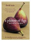 Platter of Figs & Other Recipes
