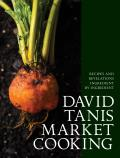 David Tanis Market Cooking Themes & Variations Ingredient by Ingredient