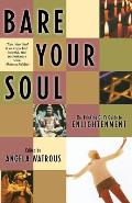 Bare Your Soul The Thinking Girls Guide to Enlightenment