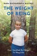 Weight of Being A Memoir