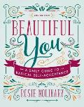 Beautiful You A Daily Guide to Radical Self Acceptance