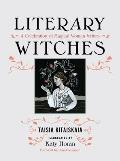 Literary Witches A Celebration of Magical Women Writers