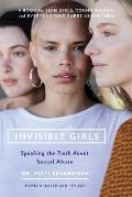 Invisible Girls Speaking the Truth about Sexual Abuse