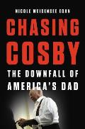 Chasing Cosby The Downfall of Americas Dad