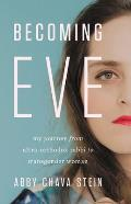 Becoming Eve My Journey from Ultra Orthodox Rabbi to Transgender Woman