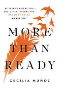 More than Ready Be Strong & Be You & Other Lessons for Women of Color on the Rise