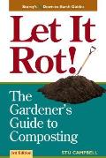 Let It Rot The Gardeners Guide to Composting Third Edition