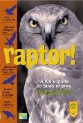Raptor A Kids Guide To Birds Of Prey