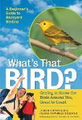 Whats That Bird Getting to Know the Birds Around You Coast to Coast