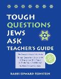 Tough Questions Teacher's Guide: The Complete Leader's Guide to Tough Questions Jews Ask: A Young Adult's Guide to Building a Jewish Life