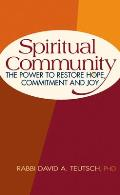 Spiritual Community The Power to Restore Hope Commitment & Joy