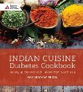 Indian Cuisine Diabetes Cookbook Savory Spices & Bold Flavors of South Asia