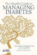 Mindful Guide to Managing Diabetes Your Path to Reducing Stress & Living Well