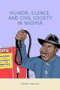 Humor, Silence, and Civil Society in Nigeria