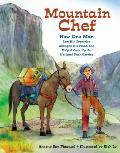 Mountain Chef How One Man Lost His Groceries Changed His Plans & Helped Cook Up the National Park Service
