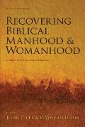 Recovering Biblical Manhood & Womanhood A Response to Evangelical Feminism
