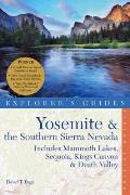 Yosemite & the Southern Sierra Nevada Includes Mammoth Lakes Sequoia Kings Canyon & Death Valley A Great Destination