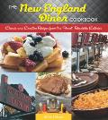 The New England Diner Cookbook: Classic and Creative Recipes from the Finest Roadside Eateries