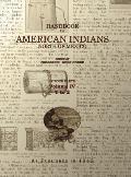 Handbook of American Indians Volume 4: North of Mexico