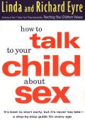 How to Talk to Your Child about Sex Its Best to Start Early But Its Never Too Late A Step By Step Guide for Parents