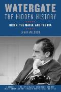 Watergate The Hidden History Nixon The Mafia & The CIA