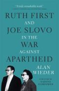 Ruth First & Jose Slovo in the War to End Apartheid