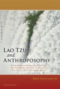 Lao Tzu & Anthroposophy A Translation of the Tao Te Ching with Commentary & a Lao Tzu Document the Great One Excretes Water