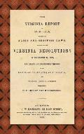 The Virginia Report of 1799-1800, Touching the Alien and Sedition Laws; Together with the Virginia Resolutions of December 21, 1798, the Debate and Pr