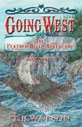 Going West: The Feather River Adventure /Book 3