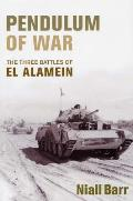Pendulum of War The Three Battles of El Alamein