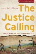 Justice Calling Where Passion Meets Perseverance