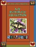 My Butterfly Collection / On The Wings of the Butterfly