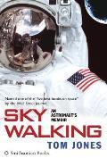 Sky Walking An Astronauts Memoir