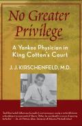 No Greater Privilege: A Yankee Physician in King Cotton's Court
