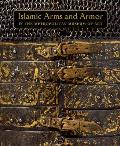 Islamic Arms and Armor: In the Metropolitan Museum of Art