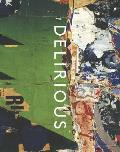 Delirious Art at the Limits of Reason 1950 1980