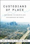 Custodians of Place: Governing the Growth and Development of Cities