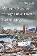 Managing Disasters Through Public Private Partnerships