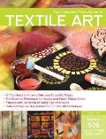 The Complete Photo Guide to Textile Art: *all You Need to Know to Alter and Embellish Fabric *the Essential Reference for Novice and Expert Fabric Art