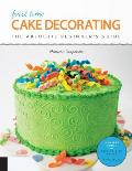First Time Cake Decorating The Absolute Beginners GuideLearn by Doing Step by Step Basics + Projects