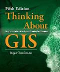 Thinking About Gis Geographic Information System Planning For Managers Fifth Edition