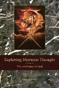 Exploring Mormon Thought: The Attributes of God