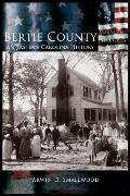 Bertie County: An Eastern Carolina History