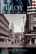 Troy: A Collar City History